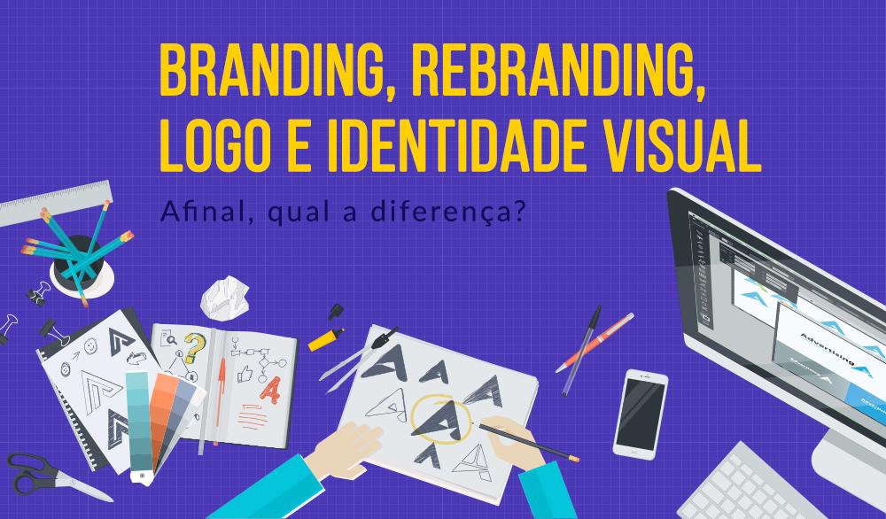 Branding, Rebranding, Logo e Identidade Visual