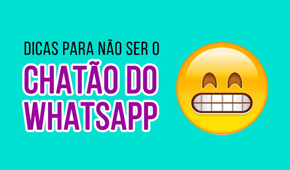 Dicas para não ser o chatão do WhatsApp